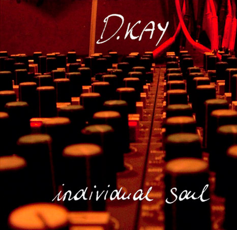 INDIVIDUAL SOUL BY D.KAY (UK)